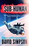 Sub-Human (Book 1) (Post-Human Series) (English Edition)