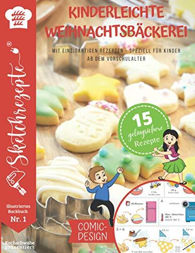 Kinderleichte Weihnachtsbäckerei: Illustriertes Backbuch im Comic Design speziell für Kinder ab dem Vorschulalter