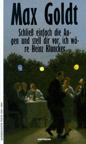 Schließ einfach die Augen und stell dir vor, ich wäre Heinz Kluncker