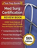 Med Surg Certification Review Book: CMSRN Study Guide and Medical Surgical (RN-BC) Exam Prep with Practice Test Questions: [5th Edition]