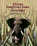 African Dangerous Game Cartridges (English Edition)