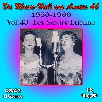 Du Music-Hall aux Années 60 (1950-1960): Les Soeurs Etienne, Vol. 43/43