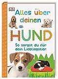 Alles über deinen Hund: So sorgst du für dein Lieblingstier. Mit Steckbriefen beliebter Hunderassen und Quiz -