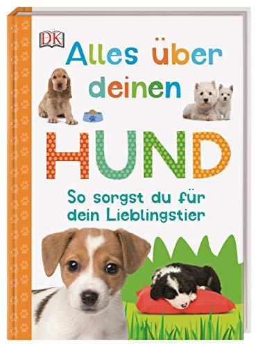 Alles über deinen Hund: So sorgst du für dein Lieblingstier. Mit Steckbriefen beliebter Hunderassen und Quiz