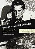 El reportero Billie Wilder: El retrato ácido y nostálgico del periodismo en El Gran Carnaval y Primera Plana: 28...