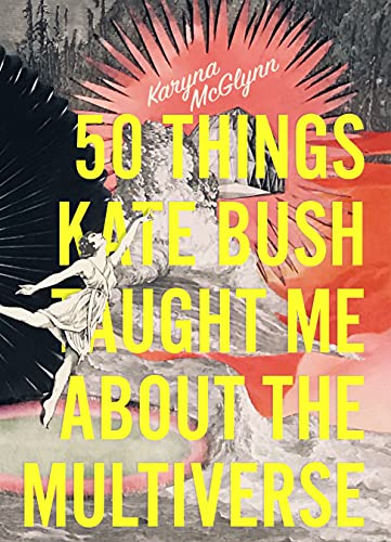 50 Things Kate Bush Taught Me About the Multiverse (English Edition)
