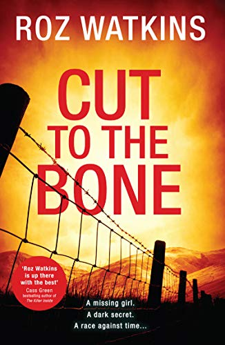 Cut to the Bone: A gripping and suspenseful crime thriller full of twists (A DI Meg Dalton thriller, Book 3) by [Roz Watkins]