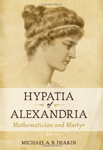 Hypatia of Alexandria: Mathematician and Martyr