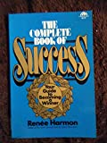 The complete book of success: Your guide to becoming a winner