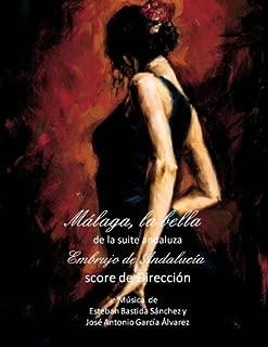 Malaga, la bella - score: Embrujo de Andalucia - suite andaluza (Embrujo de Andalucia - suite andaluza - scores) (Volume 8)