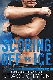 Scoring Off The Ice (Ice Kings Book 2)