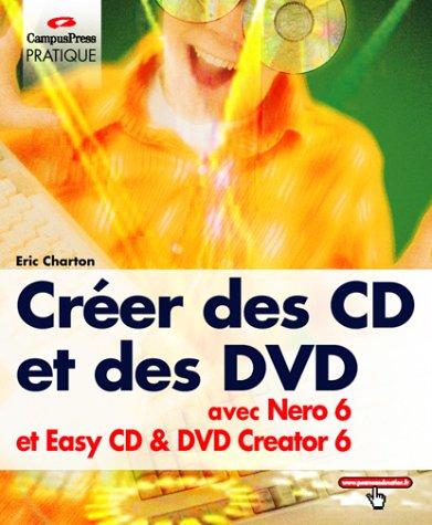 Créer des CD et des DVD avec Nero 6 et Easy CD Creator 6