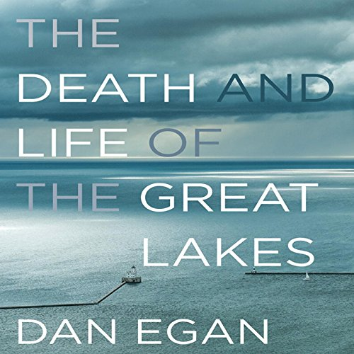 Page de couverture de The Death and Life of the Great Lakes