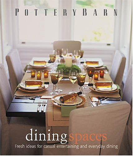 Pottery Barn Dining Spaces (Pottery Barn Design Library)