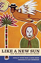 Like A New Sun: New Indigenous Mexican Poetry