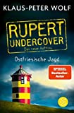 Rupert undercover - Ostfriesische Jagd von Klaus-Peter Wolf
