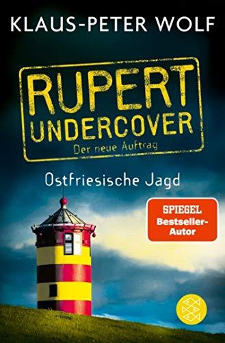 Rupert undercover - Ostfriesische Jagd: Der neue Auftrag. Band 2. Kriminalroman
