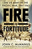 Image of Fire and Fortitude: The US Army in the Pacific War, 1941-1943