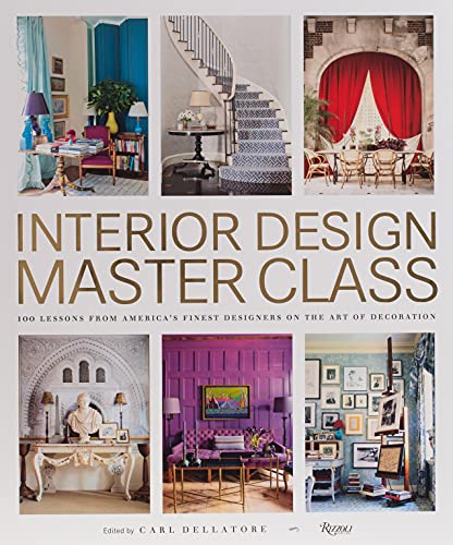 Compare Textbook Prices for Interior Design Master Class: 100 Lessons from America's Finest Designers on the Art of Decoration Annotated Edition ISBN 9780847848904 by Dellatore, Carl