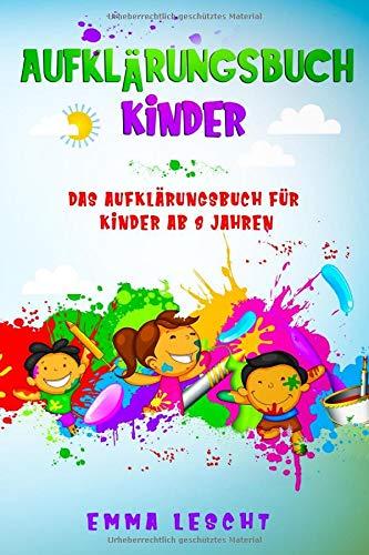 Aufklärungsbuch Kinder: Das Aufklärungsbuch für Kinder ab 8 Jahren