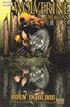 Wolverine: Origins, Vol. 1: Born In Blood (V.1)