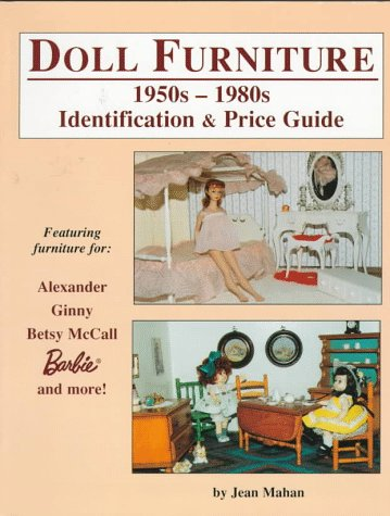 Doll Furniture: 1950S-1980s Identification & Price Guide