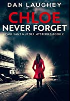 Chloe - Never Forget: Premium Large Print Hardcover Edition