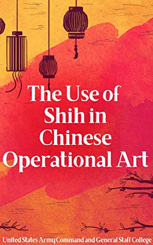 The Use of Shih in Chinese Operational Art (English Edition)