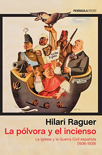 La pólvora y el incienso: La Iglesia y la Guerra Civil española (1936-1939) (ATALAYA)