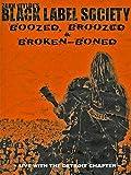 Black Label Society - Boozed, Bruised and Broken Boned