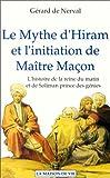 LE MYTHE D'HIRAM ET L'INITIATION DE MAITRE MACON. L'histoire de la reine du matin et de Soliman prince des génies - Maison De Vie - 05/11/2001
