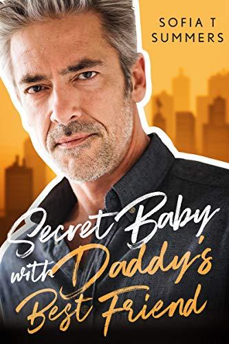 Secret Baby with Daddy's Best Friend: An Age Gap Romance