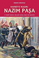 Harbiye Naziri Nazim Pasa - 31 Mart Vakasi, Balkan Savasi, Bab-i Âli Baskini