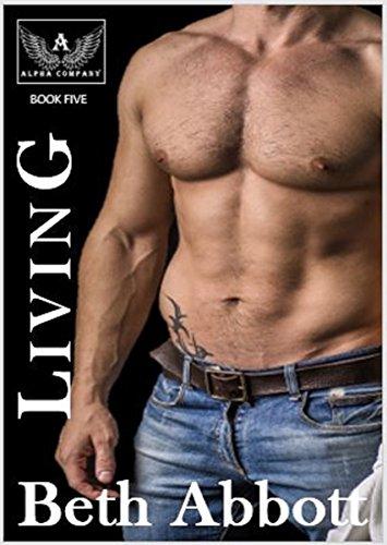 Living: An Alpha Company Military Romance (The Alpha Company Women Series Book 5) (English Edition)
