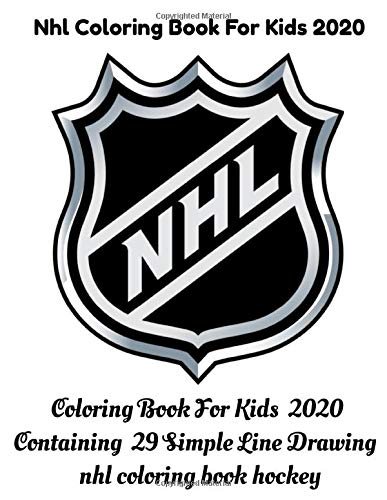 nhl coloring book for kids 2020 : Coloring Book For Kids  2020 Containing  29 Simple Line Drawing  nhl coloring book hockey: Great Coloring Book for Kids Ages 2020