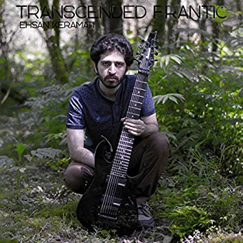 Transcended Frantic