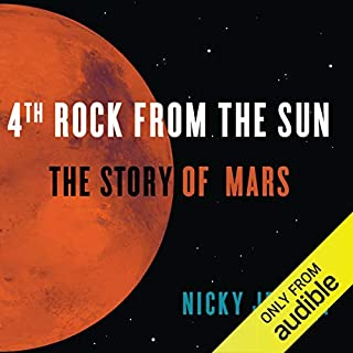 4th Rock from the Sun     The Story of Mars              By:                                                                                                                                 Nicky Jenner                               Narrated by:                                                                                                                                 Suzannah Hampton                      Length: 10 hrs and 22 mins     14 ratings     Overall 4.2