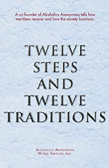 Twelve Steps and Twelve Traditions by [Alcoholics Anonymous World Service Inc.]