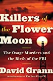 Image of Killers of the Flower Moon: The Osage Murders and the Birth of the FBI