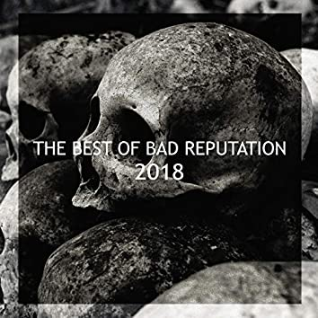 The Best Of Bad Reputation 2018