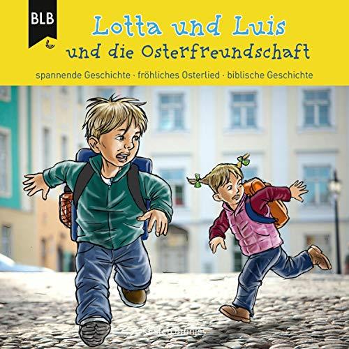 Lotta und Luis und die Osterfreundschaft Titelbild