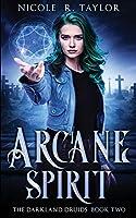 Arcane Spirit (The Darkland Druids)