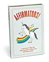 Affirmators 。ジャーナルジャーナル: A to help you help yourself–Without the self-helpy-ness 。