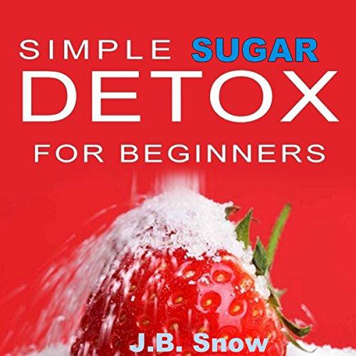 Simple Sugar Detox for Beginners cover art