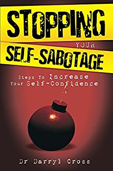 [Darryl Cross]のStopping Your Self-Sabotage (English Edition)