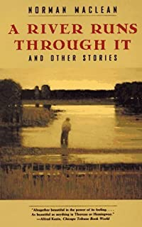 A River Runs Through It, and Other Stories by Norman Maclean (1992-09-01)