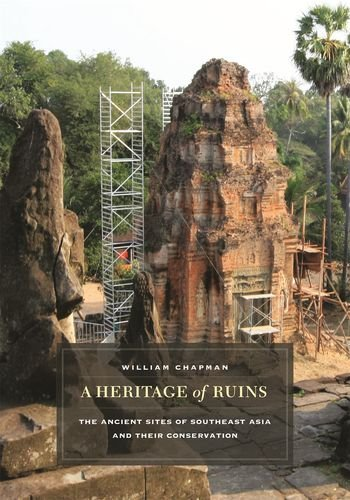 A Heritage of Ruins: The Ancient Sites of Southeast Asia and Their Conservation