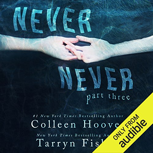 Never Never: Part Three                   By:                                                                                                                                 Tarryn Fisher,                                                                                        Colleen Hoover                               Narrated by:                                                                                                                                 Elizabeth Evans,                                                                                        Kevin Free                      Length: 2 hrs and 46 mins     593 ratings     Overall 4.1