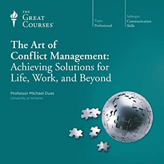The Art of Conflict Management: Achieving Solutions for Life, Work, and Beyond audiobook cover art