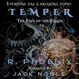Temper     The Fate of the Fallen, Book 5              By:                                                                                                                                 R. Phoenix                               Narrated by:                                                                                                                                 Jack Noble                      Length: 5 hrs and 10 mins     13 ratings     Overall 4.8